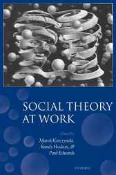 Social Theory at Work by Marek Korczynski