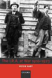 The I.R.A. at War 1916-1923 by Peter Hart