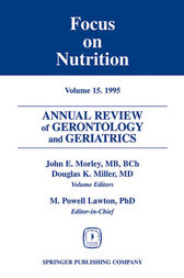 Annual Review of Gerontology and Geriatrics, Volume 15, 1995 by John E. Morley