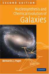 Nucleosynthesis and Chemical Evolution of Galaxies by Bernard E. J. Pagel
