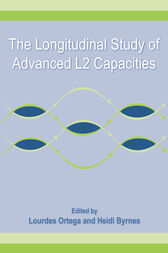 The Longitudinal Study of Advanced L2 Capacities by Lourdes Ortega