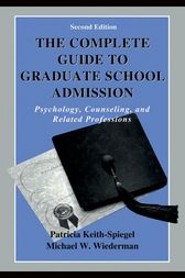 The Complete Guide to Graduate School Admission by Patricia Keith-Spiegel