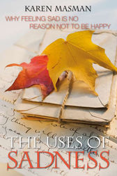 The Uses of Sadness by Karen Masman