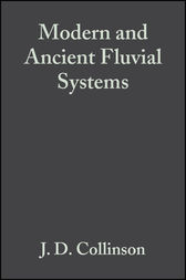 Modern and Ancient Fluvial Systems (Special Publication 6 of the IAS) by J. D. Collinson