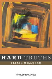 Hard Truths by Elijah Millgram