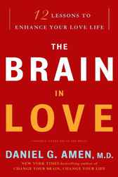 The Brain in Love by Daniel G. Md Amen