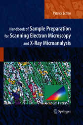 Handbook of Sample Preparation for Scanning Electron Microscopy and X-Ray Microanalysis by Patrick Echlin