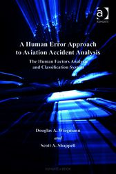 A Human Error Approach to Aviation Accident Analysis by Scott A Shappell