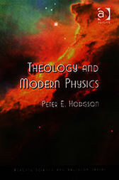 Theology and Modern Physics by Peter E. Hodgson