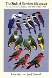 The Birds of Northern Melanesia by Ernst Mayr