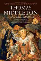 Thomas Middleton: The Collected Works by Gary Taylor