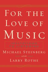 For The Love of Music by Michael Steinberg