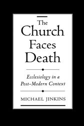 The Church Faces Death by Michael Jinkins