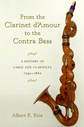 From the Clarinet D'Amour to the Contra Bass