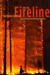 On the Fireline by Matthew Desmond