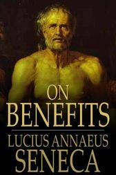 On Benefits by Lucius Annaeus Seneca