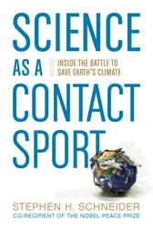 Science as a Contact Sport by Stephen H. Schneider