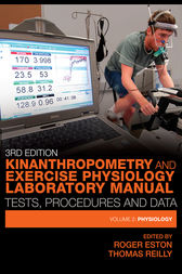 Kinanthropometry and Exercise Physiology Laboratory Manual: Tests, Procedures and Data, Third Edition