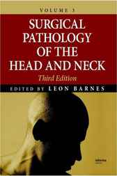 Surgical Pathology of the Head and Neck, 3 by Leon Barnes