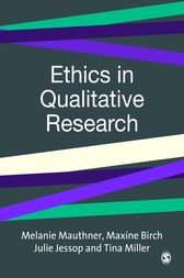 Ethics in Qualitative Research by Melanie Mauthner