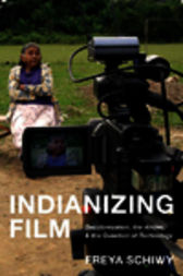 Indianizing Film by Freya Schiwy