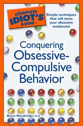 The Complete Idiot's Guide to Conquering Obsessive Compulsive Behavior by Bruce Mansbridge