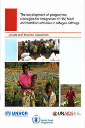 Development of Programme Strategies for Integration of HIV Food and Nutrition Activities in Refugee Settings by World Health Organization