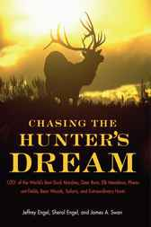 Chasing The Hunter's Dream by Jeffrey Engel