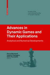 Advances in Dynamic Games and Their Applications by Pierre Bernhard