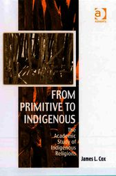 From Primitive to Indigenous by James L Cox