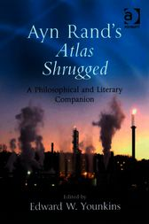 Ayn Rand's Atlas Shrugged: A Companion by Edward W. Younkins