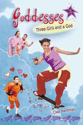 Goddesses #2: Three Girls and a God by Clea Hantman