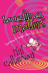 Laughing Matters by Phil Callaway