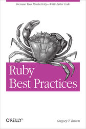 Ruby Best Practices by Gregory T Brown