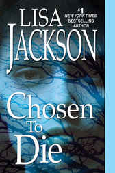 Chosen to Die by Lisa Jackson