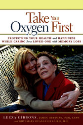 Take Your Oxygen First by Leeza Gibbons