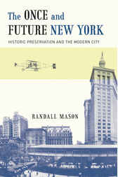 The Once and Future New York by Randall Mason