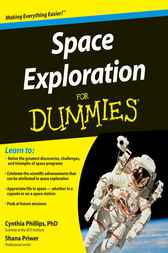 Space Exploration For Dummies by Cynthia Phillips