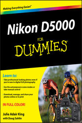 Nikon D5000 For Dummies by Julie Adair King