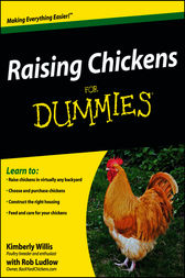 Raising Chickens For Dummies by Kimberly Willis