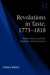 Revolutions in Taste, 1773-1818 by Fiona Price