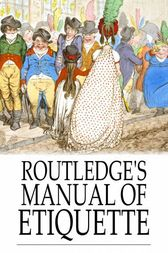 Routledge's Manual of Etiquette by George Routledge