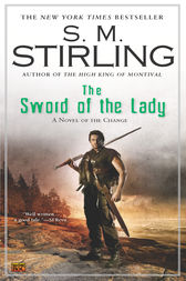 The Sword of the Lady by S. M. Stirling