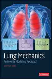 Lung Mechanics by Jason H. T. Bates