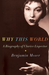 Why This World by Benjamin Moser