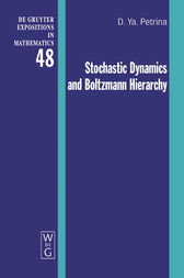 Stochastic Dynamics and Boltzmann Hierarchy by Dmitri Ya. Petrina
