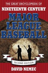 The Great Encyclopedia of Nineteenth-Century Major League Baseball by David Nemec
