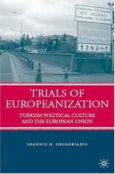 Trials of Europeanization by Ioannis N. Grigoriadis