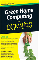 Green Home Computing For Dummies by Woody Leonhard