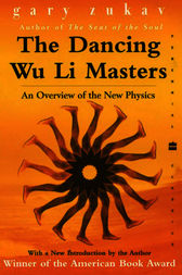 The Dancing Wu Li Masters by Gary Zukav